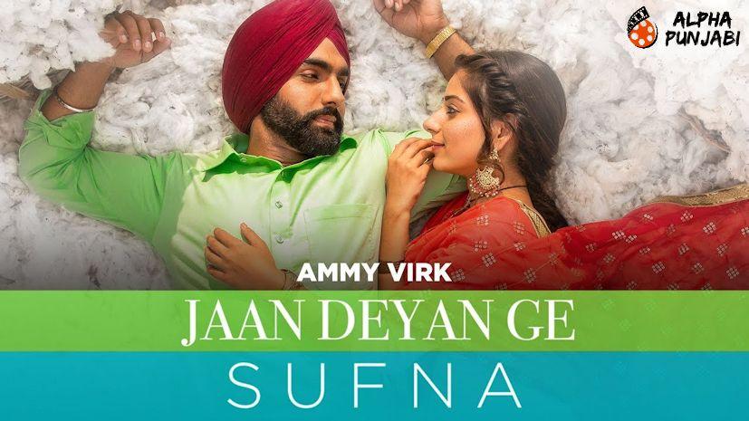 Jaan Deyan Ge - Sufna Song Ammy Virk